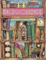 """How To Live Forever"" by Colin Thompson"